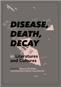 Image result for Decay, Disease, Death in Literatures and Cultures